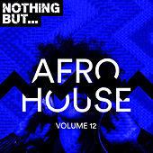 Nothing But... Afro House, Vol. 12 - EP de Various Artists