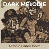 Dark Melodie de Antônio Carlos Jobim (Tom Jobim)