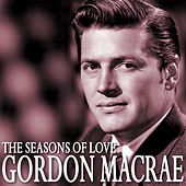 The Seasons of Love by Gordon MacRae