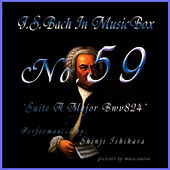 Bach In Musical Box 59 / Suite A Major Bwv824 by Shinji Ishihara