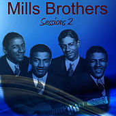 Sessions 2: Be My Life's Companion by The Mills Brothers