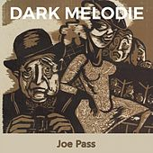 Dark Melodie van Joe Pass