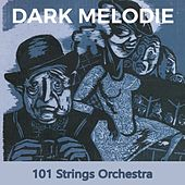 Dark Melodie von 101 Strings Orchestra