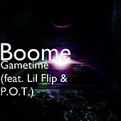 Gametime (feat. Lil Flip & P.O.T.) by Boome