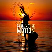 Chillhouse Motion by Various Artists