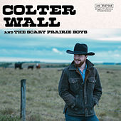 Colter Wall & The Scary Prairie Boys di Colter Wall