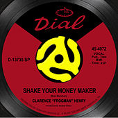 Shake Your Money Maker by Clarence