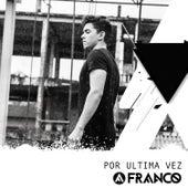 Por Última Vez de Franco