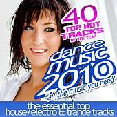 Dance Music 2010 - Top Hot 40 Dance Tracks Of The Year 2010 by Various Artists