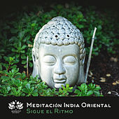 Meditación India Oriental: Sigue el Ritmo de Meditación Música Ambiente