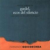 Gardel, Ecos del Silencio by Fernando Goicoechea