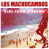 The Girl From Ipanema von Los Machucambos