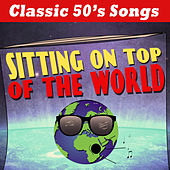 Sitting On Top Of The World - Classic 50's Songs de Various Artists