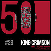 Matte Kudasai (Alt Intro) [KC50, Vol. 28] de King Crimson