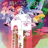 Walk The Moon (Expanded Edition) by Walk The Moon