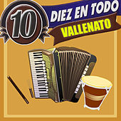 Diez en Todo Vallenato by Various Artists