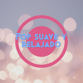 Pop suave y relajado by Various Artists