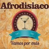 Vamos por Más de Afrodisiaco