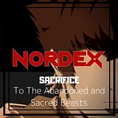 Sacrifice (To the Abandoned and Sacred Beasts) de Nordex