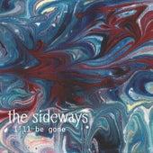 I'll Be Gone by Sideways