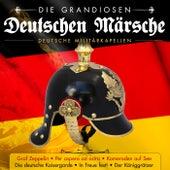 Die grandiosen deutschen Märsche - Deutsche Militärkapellen by Various Artists