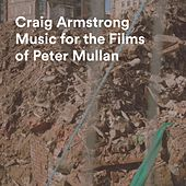 Music For The Films Of Peter Mullan de Craig Armstrong