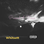 Pressed 4 Time de Whitsett