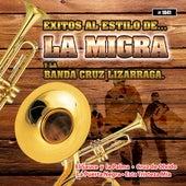 Exitos Al Estilo De… La Migra Y La Banda Cruz Lizarraga by La Migra