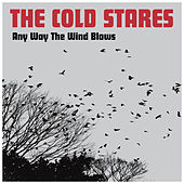 Any Way The Wind Blows von The Cold Stares