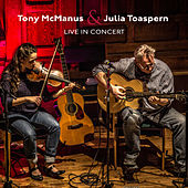 Tony McManus & Julia Toaspern: Live In Concert (Live) by Tony McManus