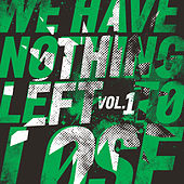 We Have Nothing Left to Lose von Various Artists