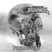 Psychosocial by Descent of the Archangel