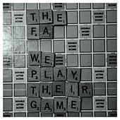 We Play Their Game by Fa