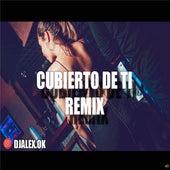 Cubierto de Ti Remix by DJ Alex