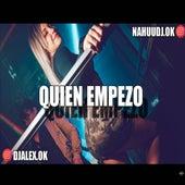 Quien Empezo Remix by DJ Alex
