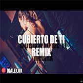 Cubierto de Ti Remix by DJ Alex