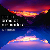 Into The Arms Of Memories by Dr. Sergei Shaboutin