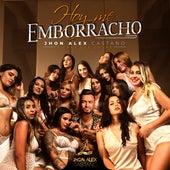 Hoy Me Emborracho by Jhon Alex Castaño