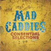 Consentual Selections von Mad Caddies