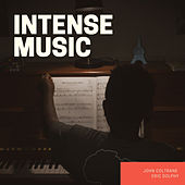 Intense Music by John Coltrane
