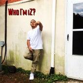 Who Im Iz? by Nephew