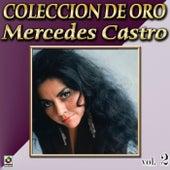 Mercedes Castro Coleccion De Oro, Vol. 2 - Vengo A Verte by Mercedes Castro