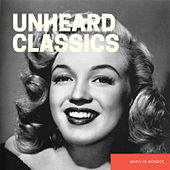 Unheard Classics by Marilyn Monroe