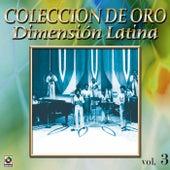 Dimension Latina Coleccion De Oro, Vol. 3 by Dimension Latina