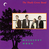Mulberry Moon de The Shady Grove Band