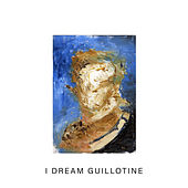 I Dream Guillotine van Idles