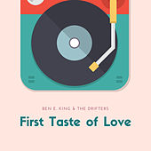 First Taste of Love by Ben E. King &