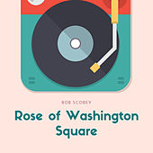 Rose of Washington Square von Bob Scobey