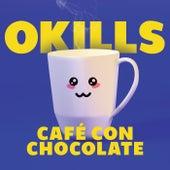 Café Con Chocolate de Okills