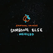 Someone Else (Rejuiced) de Emotional Oranges